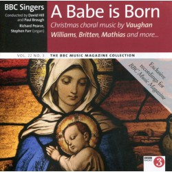 BBC Singers ‎– A Babe Is Born (Christmas Music By Vaughan Williams, Britten, Mathias And More...)