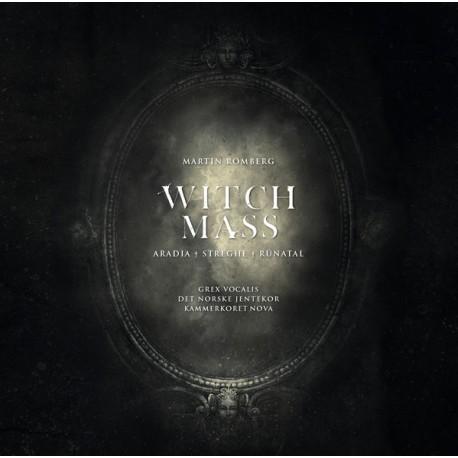 Martin Romberg, Grex Vocalis, Det Norske Jentekor, Kammerkoret Nova – Witch Mass (Aradia - Strenghe - Rúnatal)