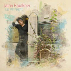 Jaimi Faulkner ‎– Up All Night