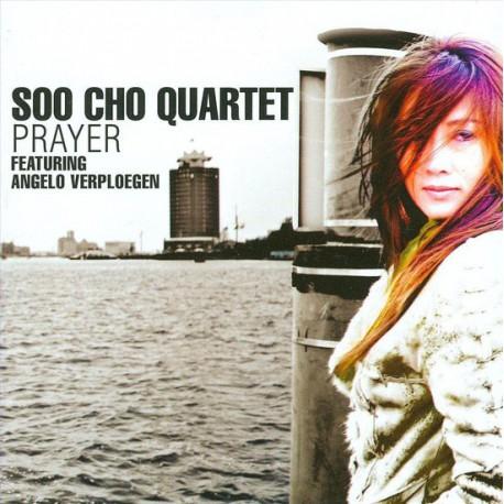 Soo Cho Quartet Featuring Angelo Verploegen – Prayer
