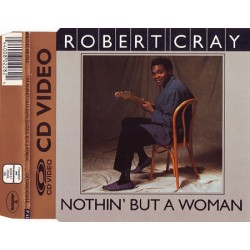 The Robert Cray Band – Nothin' But A Woman