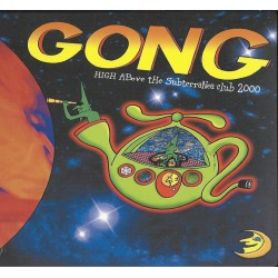 Gong ‎– High Above The Subterania Club 2000
