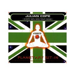 Julian Cope – Planetary Sit-In (Every Girl Has Your Name)