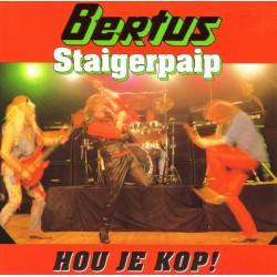 Bertus Staigerpaip – Hou Je Kop !