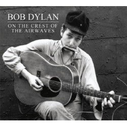 Bob Dylan ‎– On The Crest Of The Airwaves