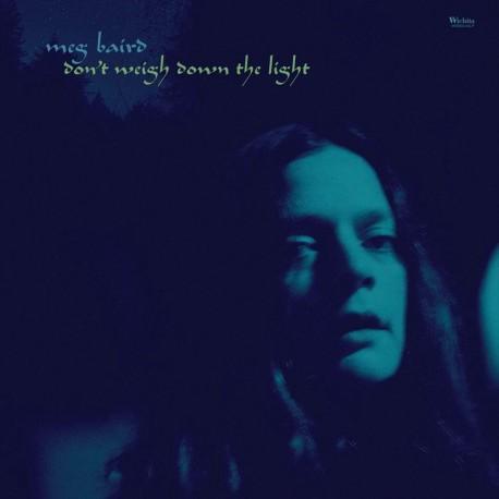Meg Baird – Don't Weigh Down The Light (LP)