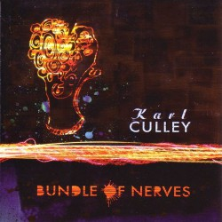 Karl Culley – Bundle of Nerves