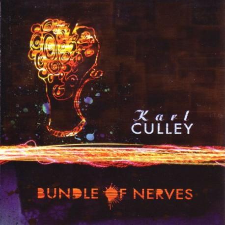 Karl Culley – Bundle of Nerves