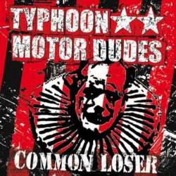 Typhoon Motor Dudes ‎– Common Loser