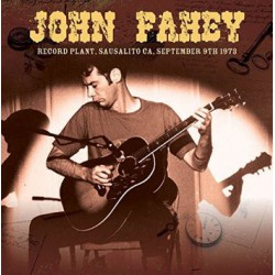 John Fahey ‎– Record Plant, Sausalito CA, September 9th 1973