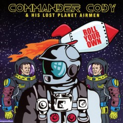 Commander Cody & His Lost Planet Airmen ‎– Roll Your Own