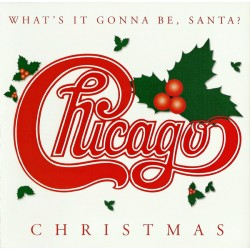 Chicago – Chicago Christmas (What's It Gonna Be, Santa?)