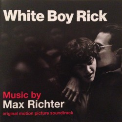 Max Richter – White Boy Rick (Original Motion Picture Soundtrack)