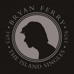 Bryan Ferry – The Island Singles 1973-1976