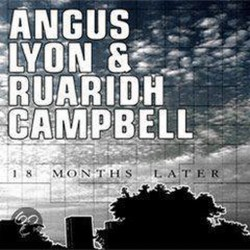 Angus Lyon & Ruaridh Campbell – 18 Months Later