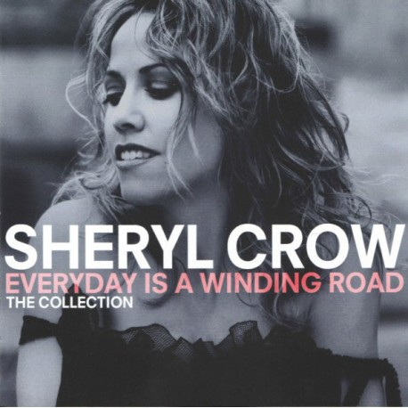 Sheryl Crow – Everyday Is A Winding Road (The Collection)