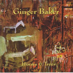 Ginger Baker  ‎– Horses And Trees