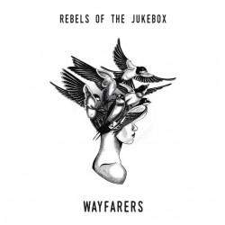 Rebels Of The Jukebox - Wayfarers