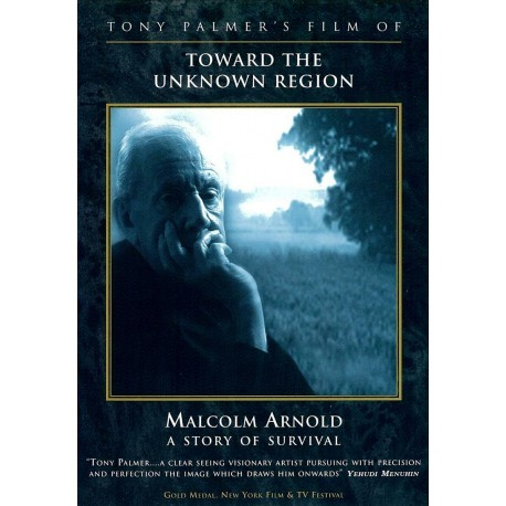 Toward The Unknown Region - Malcolm Arnold - A Story Of Survival (Tony Palmer) (DVD)