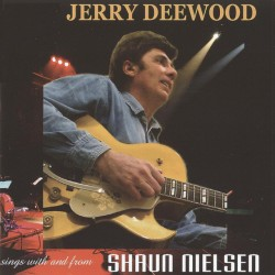 Jerry Deewood - Sings With And From Shaun Nielsen (CD)