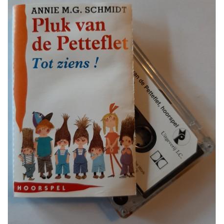 Annie M.G. Schmidt - Pluk van de Petteflet, deel 8 - Tot ziens! (Casette)