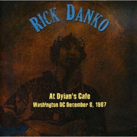 Rick Danko – At Dylan's Cafe