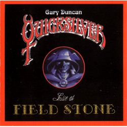 Gary Duncan Quicksilver – Live At Field Stone