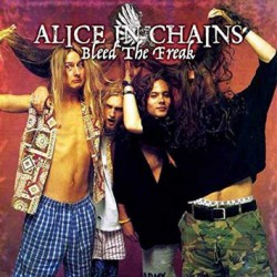 Alice In Chains ‎– Bleed The Freak