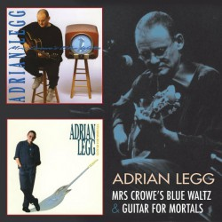 Adrian Legg ‎– Mrs Crowe's Blue Waltz / Guitar For Mortals