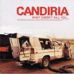 Candiria ‎– What Doesn't Kill You...