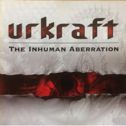 Urkraft ‎– The Inhuman Aberration