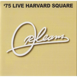Orleans ‎– '75 Live Harvard Square