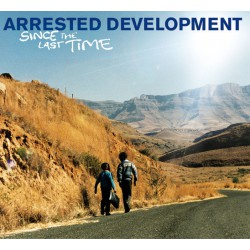 Arrested Development – Since The Last Time