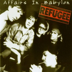 Refugee ‎– Affairs In Babylon