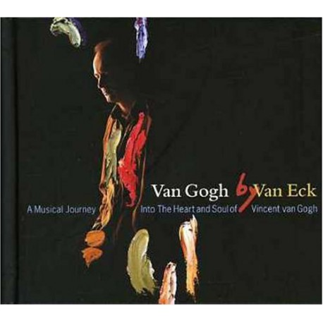 A Musical Journey Into The Heart and Soul of Vincent van Gogh - Van Gogh by Van Eck