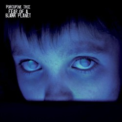 Porcupine Tree ‎– Fear Of A Blank Planet