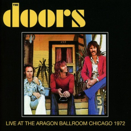 The Doors – Live At The Aragon Ballroom Chicago 1972