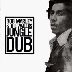 Bob Marley & The Wailers – Jungle Dub