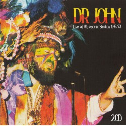 Dr. John - Live At The Ultrasonic Studios11/6/73