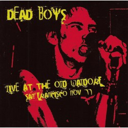 Dead Boys ‎– Live At The Old Waldorf San Francisco Nov 77