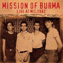 Mission Of Burma ‎– Live At MIT, 1982