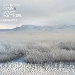 Rodrigo Leão, Scott Matthew ‎– Life Is Long