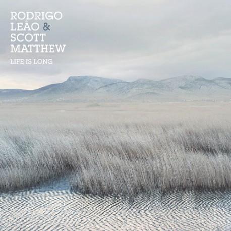 Rodrigo Leão, Scott Matthew – Life Is Long