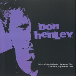 Don Henley ‎– Universal Amphiteater, Universal City, California, September 1985
