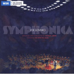 Joe Lovano Featuring The WDR Big Band ‎– Symphonica