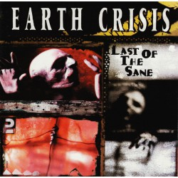 Earth Crisis ‎– Last Of The Sane