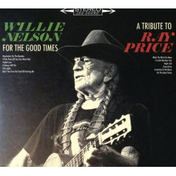 Willie Nelson ‎– For The Good Times: A Tribute To Ray Price