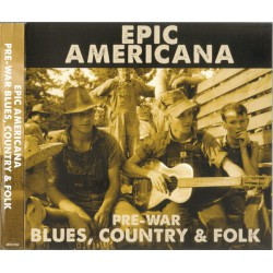 Various ‎– Epic Americana (Pre-War Blues, Country & Folk)