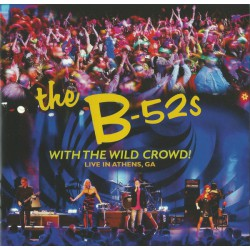 The B-52s ‎– With The Wild Crowd! (Live In Athens, GA)