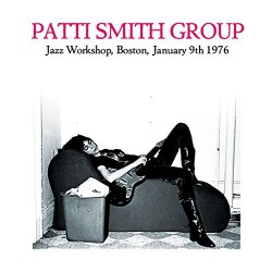 Patti Smith Group ‎– Jazz Workshop, Boston, January 9th 1976